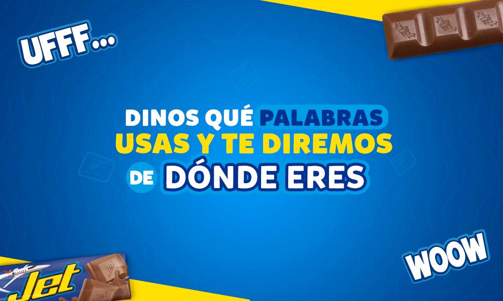 DINOS QUÉ PALABRAS USAS Y TE DIREMOS DE DÓNDE ERES - Chocolates JET